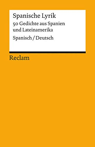 Spanische Lyrik: 50 Gedichte aus Spanien und Lateinamerika. Spanisch/Deutsch (Reclams Universal-Bibliothek)