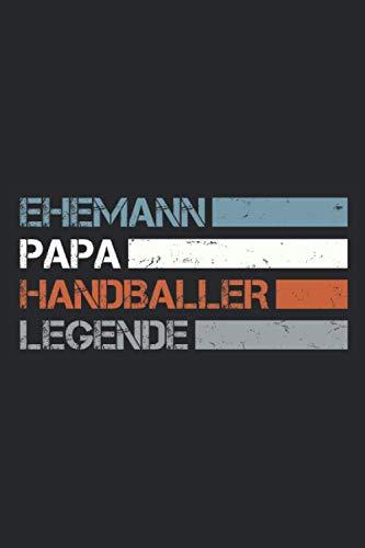 Ehemann Papa Handballer Legende: Schickes und lustiges Notizbuch für Männer und Handballer - Ideal als witzige Handball Geschenke für Trainer und Spieler zum Vatertag, zum Geburtstag oder zu Ostern