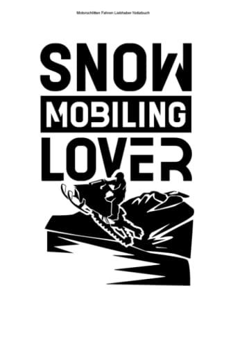 Motorschlitten Fahren Liebhaber Notizbuch: 100 Seiten | Punkteraster | Fahren Schneemobile Motorschlitten Schneemobilfahren Fahrer Snowmobile Schneemobil Schneemobilfahrer