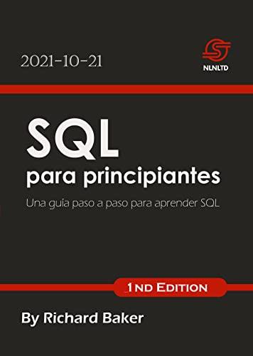 SQL para principiantes: Una guía paso a paso para aprender SQL (Spanish Edition)