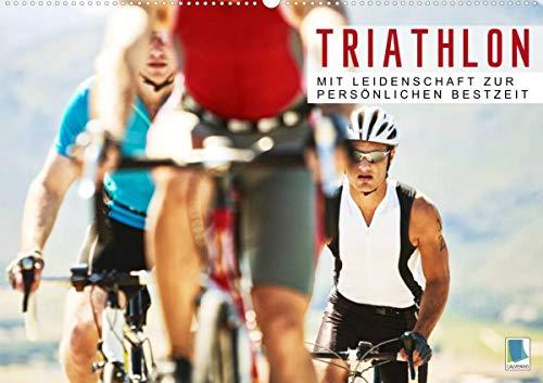 Triathlon: Mit Leidenschaft zur persönlichen Bestzeit (Wandkalender 2022 DIN A2 quer)
