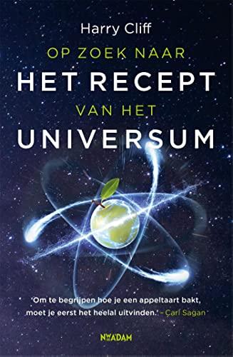 Op zoek naar het recept van het universum (Dutch Edition)