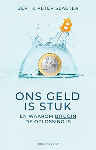 Ons geld is stuk: En waarom bitcoin de oplossing is (Dutch Edition)