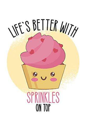 lifes better with sprinkles on top baking notebook  : sketchbook with 120 pages lined, notebook lined, notebook ruled, Notebook, drawing book, 120 pages softcover (6x9 inch)