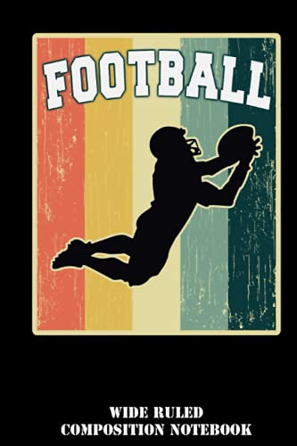 Vintage Retro Old School Football Wide Ruled Composition Notebook: Football College Ruled Lined Pages Book, For School Student/Teacher, Sports ... for Writing Notes   Special Black Cover