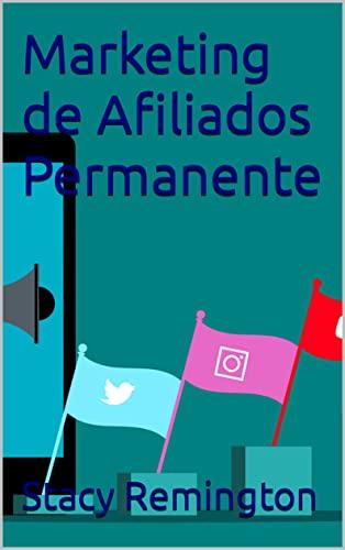 Marketing de Afiliados Permanente (Spanish Edition)