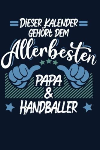 Kalender: Papa Handballer Kalender 2022 | Kalender & Notizbuch| Geschenk Handballer | 6x9 Format (15,24 x 22,86 cm)