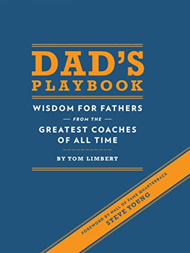 Dad's Playbook: Wisdom for Fathers from the Greatest Coaches of All Time (English Edition)
