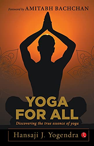 YOGA FOR ALL: Discovering the True Essence of Yoga