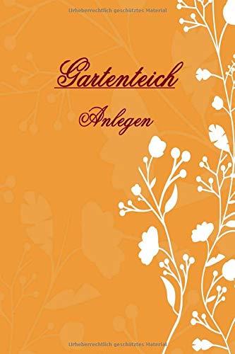 Gartenteich Anlegen Notizbuch: Mein Projekt Beginn 15,24 x 22,86 cm (6x 9) Größer als A5 Kariert und Liniert