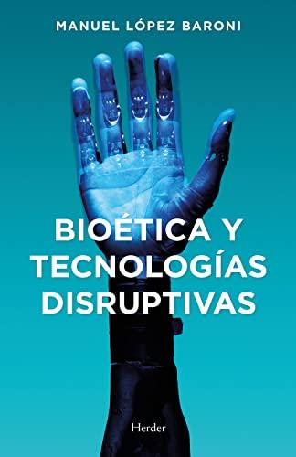 Bioética y tecnologías disruptivas (Spanish Edition)