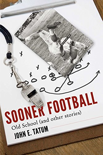 Sooner Football: Old School (and Other Stories) (English Edition)