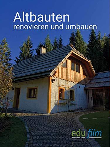 Altbauten renovieren und umbauen