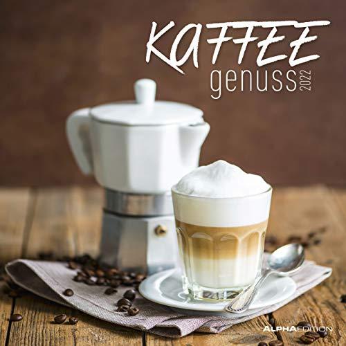 Kaffeegenuss 2022 - Broschürenkalender 30x30 cm (30x60 geöffnet) - Kalender mit Platz für Notizen - Bildkalender - Wandplaner - Küchenkalender: Coffee ... - Wandplaner mit Platz für Notizen