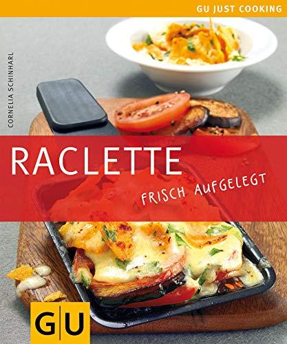 Raclette: frisch aufgelegt (GU Just cooking)