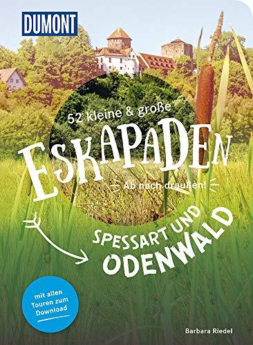 52 kleine & große Eskapaden Spessart und Odenwald: Ab nach draußen! (DuMont Eskapaden)