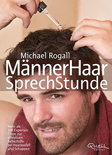 MännerHaar SprechStunde: Mehr als 100 Experten-Tipps zur effektiven Selbsthilfe bei Haarausfall und Schuppen