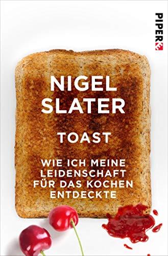 Toast: Wie ich meine Leidenschaft für das Kochen entdeckte (Piper Taschenbuch 27317)